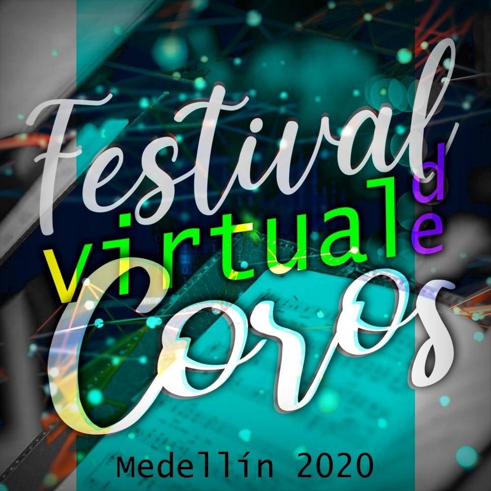 Festival Virtual de Coros Medellín 2020